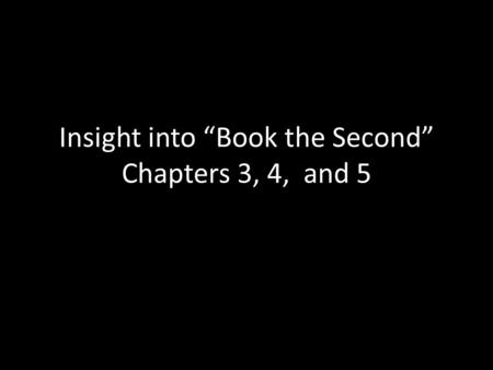 "Insight into ""Book the Second"" Chapters 3, 4, and 5."