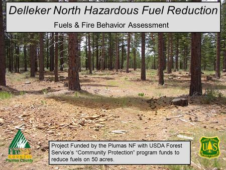 "Delleker North Hazardous Fuel Reduction Fuels & Fire Behavior Assessment Project Funded by the Plumas NF with USDA Forest Service's ""Community Protection"""