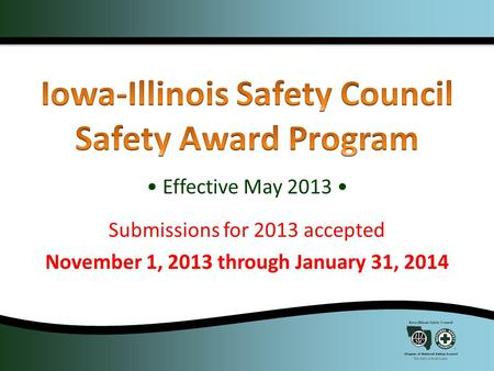 Effective May 2013 Submissions for 2013 accepted November 1, 2013 through January 31, 2014.