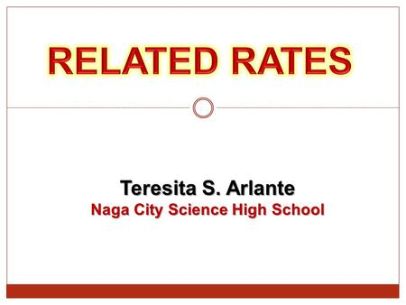 Teresita S. Arlante Naga City Science High School.
