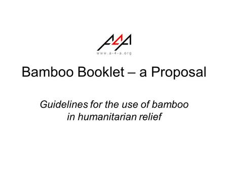 Bamboo Booklet – a Proposal Guidelines for the use of bamboo in humanitarian relief.