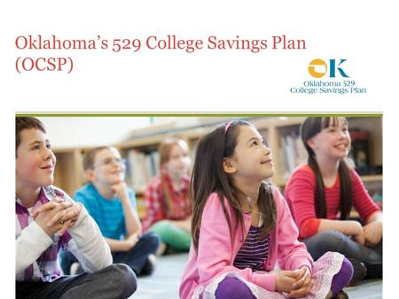 Oklahoma's 529 College Savings Plan (OCSP). The Cost of College Use our College Planner Mobile App to learn more. Based on four years of average tuition.
