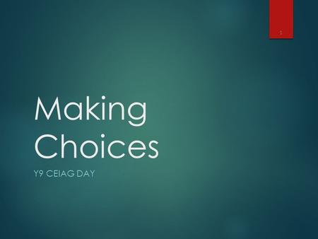 Making Choices Y9 CEIAG DAY 1. The format of the day:  Period 1: Introduction  Periods 2 to 5: Information gathering  Period 6: Reflection 2.