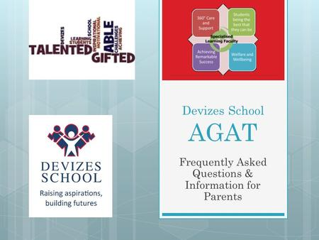 Devizes School AGAT Frequently Asked Questions & Information for Parents.