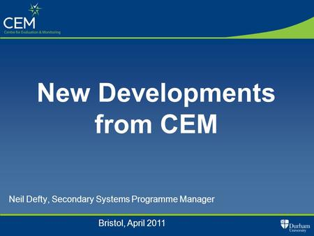 Neil Defty, Secondary Systems Programme Manager New Developments from CEM Bristol, April 2011.