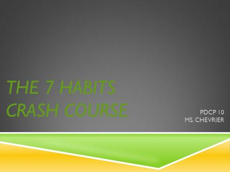 The 7 Habits crash course