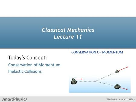 Classical Mechanics Lecture 11