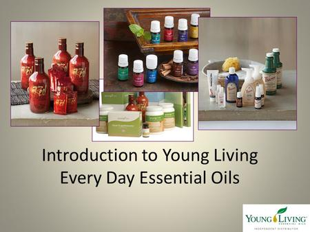 Introduction to Young Living Every Day Essential Oils.