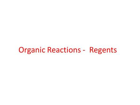 Organic Reactions - Regents. In one industrial organic reaction, C 3 H 6 reacts with water in the presence of a catalyst. This reaction is represented.