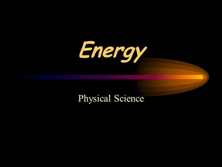 Energy Physical Science. Standards: S8P2. Students will be familiar with the forms and transformations of energy. a. Explain energy transformation in.