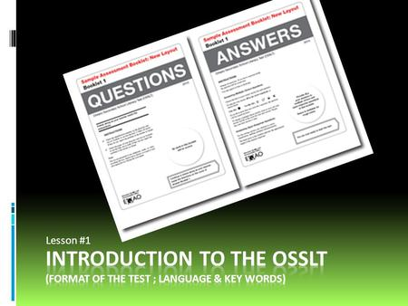 Introduction to the OSSLT (FORMAT OF THE TEST ; language & KEY WORDS)