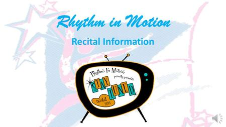 Rhythm in Motion Recital Information Dress Rehearsal Saturday, May 16 th Eau Gallie High School Students may start to arrive at 8:30 am, no later than.