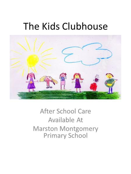 The Kids Clubhouse After School Care Available At Marston Montgomery Primary School.