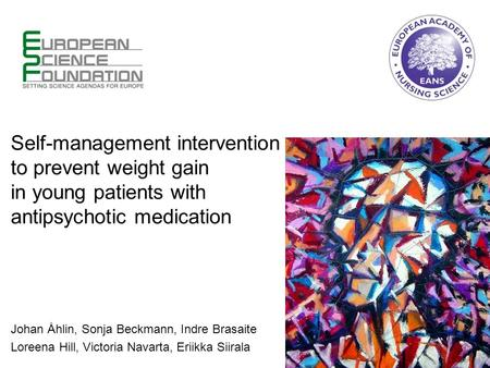 Self-management intervention to prevent weight gain in young patients with antipsychotic medication Johan Åhlin, Sonja Beckmann, Indre Brasaite Loreena.