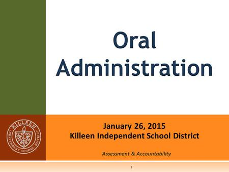 January 26, 2015 Killeen Independent School District Assessment & Accountability 1.
