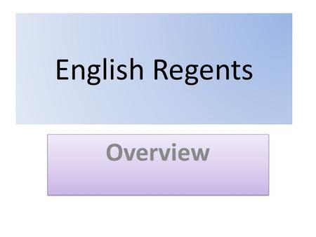 English Regents Overview. What do you need to bring to the exam?