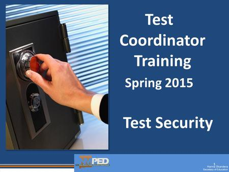 1 Test Coordinator Training Spring 2015 Test Security.