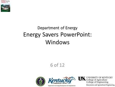 Department of Energy Energy Savers PowerPoint: Windows 6 of 12.