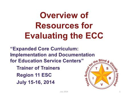 "Overview of Resources for Evaluating the ECC ""Expanded Core Curriculum: Implementation and Documentation for Education Service Centers"" Trainer of Trainers."