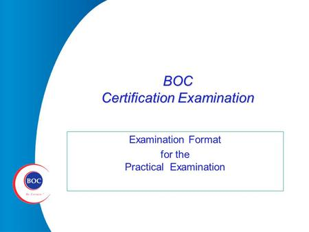 BOC Certification Examination Examination Format for the Practical Examination.