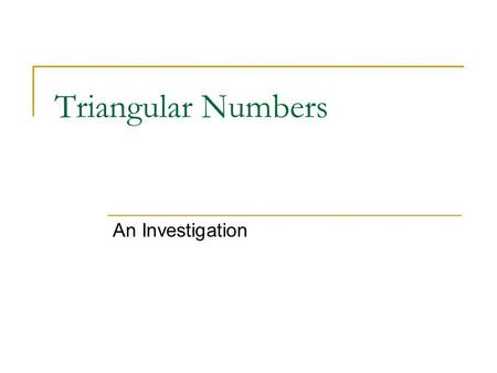an overview of the experiment the investigation of triangular square numbers