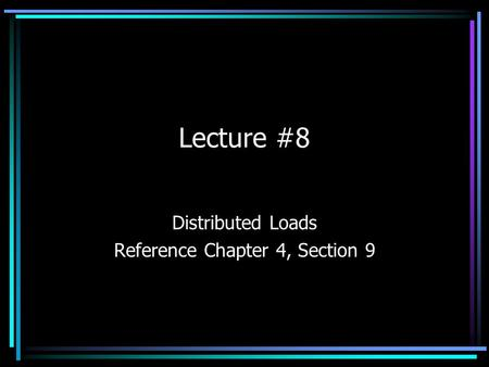 Distributed Loads Reference Chapter 4, Section 9