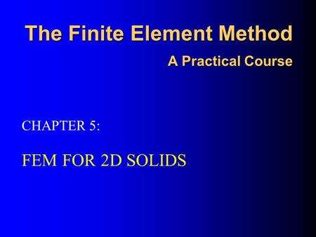 The Finite Element Method A Practical Course