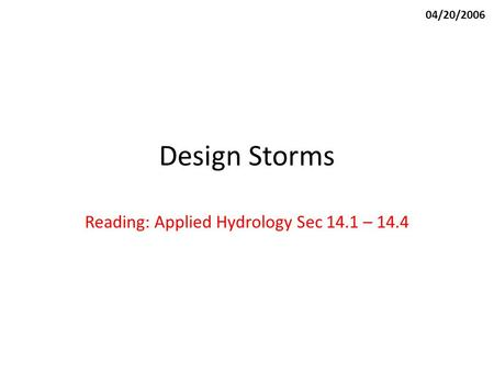 Reading: Applied Hydrology Sec 14.1 – 14.4