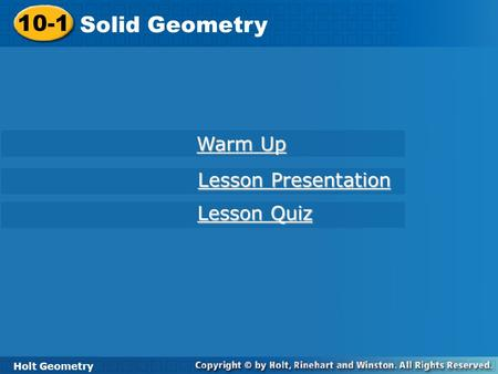 10-1 Solid Geometry Warm Up Lesson Presentation Lesson Quiz
