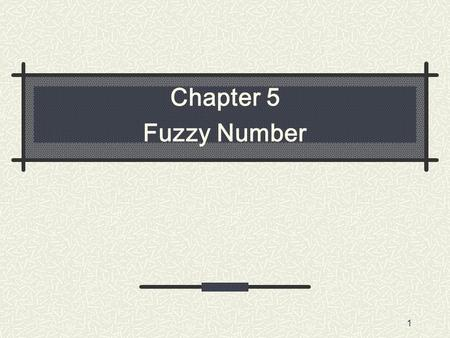 Chapter 5 Fuzzy Number.