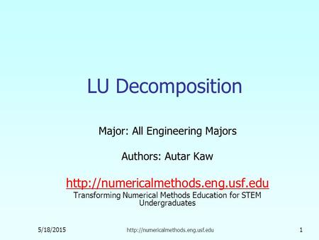 Major: All Engineering Majors Authors: Autar Kaw