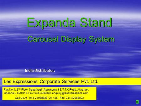 Expanda Stand Carousel Display System India Distributor: Les Expressions Corporate Services Pvt. Ltd. Flat No.4, 2 ND Floor, Sapathagiri Apatments, 83,
