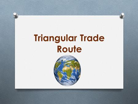 Triangular Trade Route. Trading Goods The Thirteen Colonies all grew and produced goods that they traded between on another. They also traded their goods.