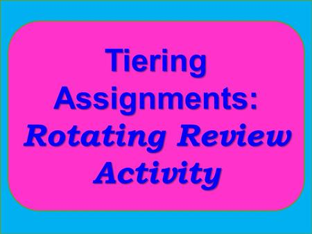 "Tiering Assignments: Rotating Review Activity. Quick! Grab a NET! What do you think of when I say the word What do you think of when I say the word ""net?"""