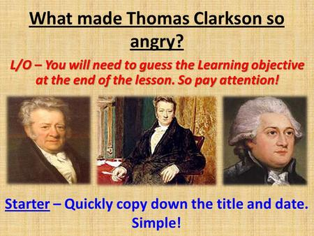 What made Thomas Clarkson so angry?