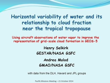Horizontal variability of water and its relationship to cloud fraction near the tropical tropopause Using aircraft observations of water vapor to improve.