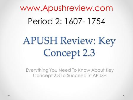 APUSH Review: Key Concept 2.3