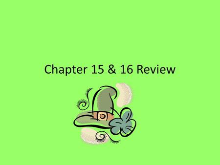 Chapter 15 & 16 Review. A person who acts as a messenger or representative A. shareholder B. Commodity C. Ambassador D. Astrolabe.