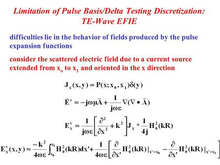Limitation of Pulse Basis/Delta Testing Discretization: TE-Wave EFIE difficulties lie in the behavior of fields produced by the pulse expansion functions.