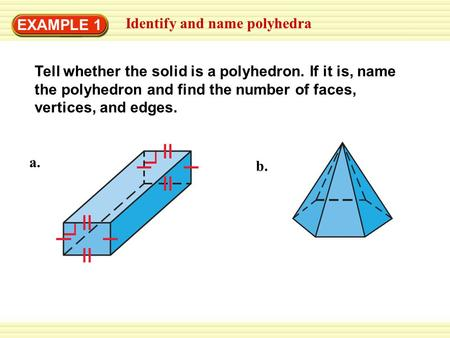 EXAMPLE 1 Identify and name polyhedra