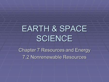 Chapter 7 Resources and Energy 7.2 Nonrenewable Resources