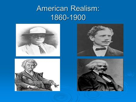 American Realism: 1860-1900.