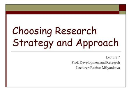 Choosing Research Strategy and Approach