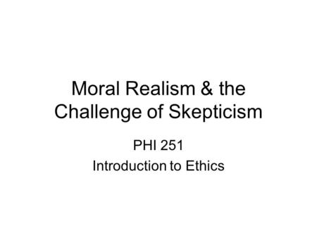 Moral Realism & the Challenge of Skepticism