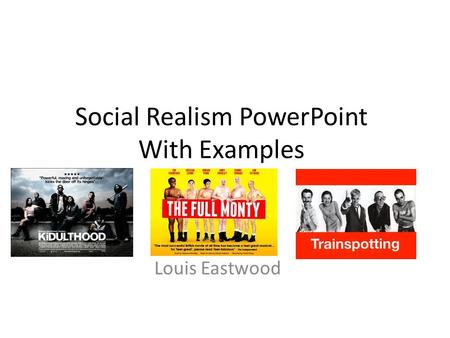 Social Realism PowerPoint With Examples Louis Eastwood.