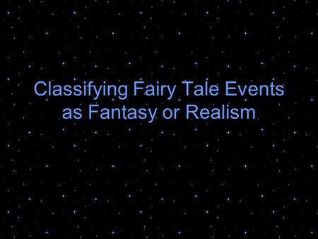 Classifying Fairy Tale Events as Fantasy or Realism.