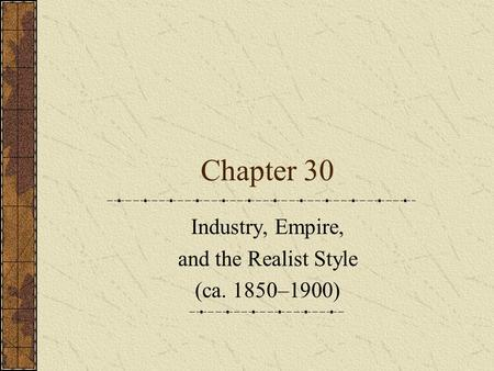 Industry, Empire, and the Realist Style (ca. 1850–1900)