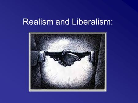 Realism and Liberalism: