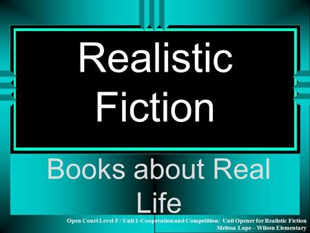 Realistic Fiction Books about Real Life