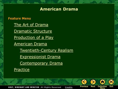The Art of Drama Dramatic Structure Production of a Play American Drama Twentieth-Century Realism Expressionist Drama Contemporary Drama Practice Feature.